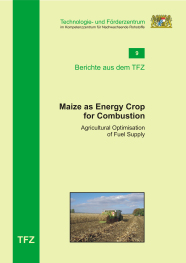 Cover Bericht 9 - Maize as Energy Crop for Combustion - Agricultural Optimisation of Fuel Supply